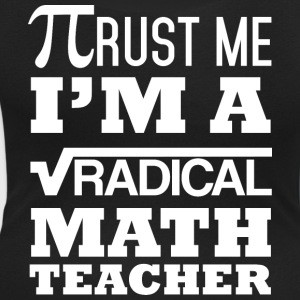 Trust me I'm a Radical math teacher